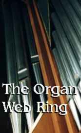 Click here to go to the Organ Web Ring homepage